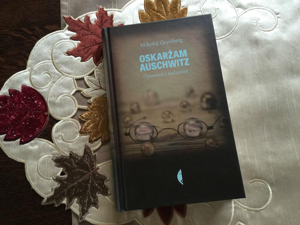 Oskarżam Auschwitz Mikołaj Grynberg Książka jej okładka. Z serii książka polecana